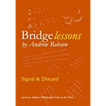 Signal & Discard (Bridge Lessons): 1: Signal and Discard by Andrew Robson (2007-11-12)