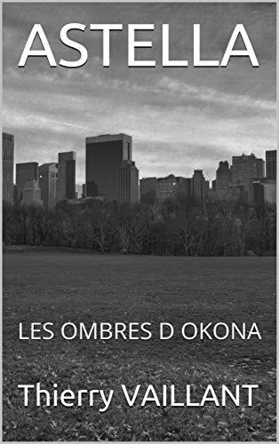 Couverture du livre ASTELLA : LES OMBRES D OKONA