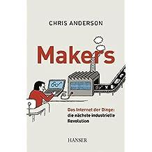 Makers: Das Internet der Dinge: die nächste industrielle Revolution