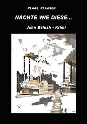Nächte - wie diese ...: John-Belush-Krimi