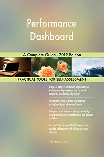 Performance Dashboard A Complete Guide - 2019 Edition (English Edition)