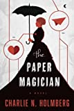 The Paper Magician (The Paper Magician Series, Band 1) von Charlie N. Holmberg
