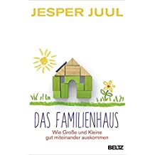 Das Familienhaus: Wie Große und Kleine gut miteinander auskommen