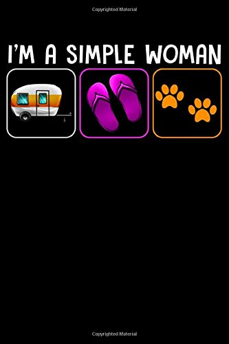 I'm A Simple Woman Camping Flip Flop And Dog: RV Travel Journal | Travel Journal Diary | RV Caravan Trailer Journey Traveling Log Book | Camping Notebook