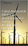 Criteri Ambientali Minimi per progettazione e lavori: il capitolato speciale