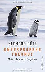 Unverfrorene Freunde: Mein Leben unter Pinguinen