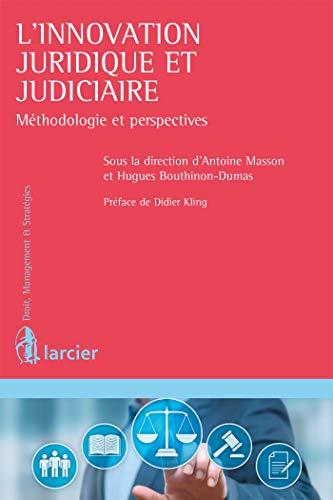 L'innovation juridique et judiciaire: Méthodologie et perspectives