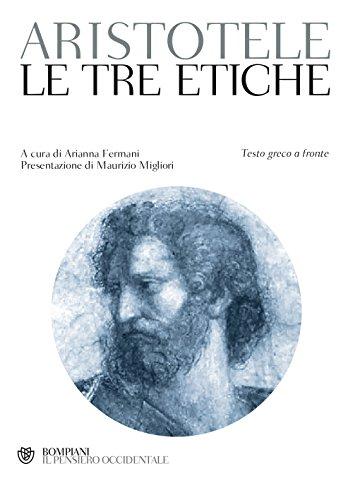 Le tre etiche. Testo greco a fronte (Il pensiero occidentale) por Aristotele