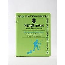 Singliesel - Die schönsten Wanderlieder: Singen - Erleben - Erinnern. Ein Mitsing- und Erlebnis-Buch für demenzkranke Menschen - mit Soundchip (Singliesel Mitsing- und Erlebnisbücher)