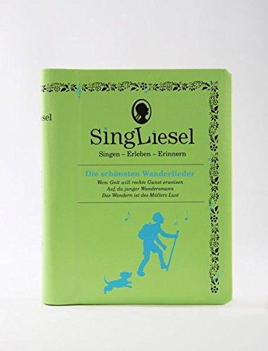 Singliesel - Die schönsten Wanderlieder: Singen - Erleben - Erinnern. Ein Mitsing- und Erlebnis-Buch für Menschen mit Demenz - mit Soundchip (Singliesel Mitsing- und Erlebnisbücher)
