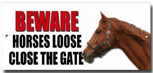 """BEWARE HORSES LOOSE PLEASE CLOSE THE GATE"" metal sign 1"