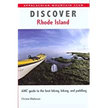 Discover Rhode Island: AMC Guide to the Best Hiking, Biking, and Paddling (AMC Discover Series) by Christie Matheson (2004-05-01)