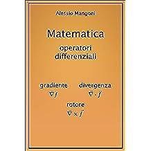 Matematica: gradiente, divergenza, rotore