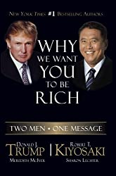 Why We Want You to Be Rich: Two Men - One Message by Donald Trump (2008-02-01)