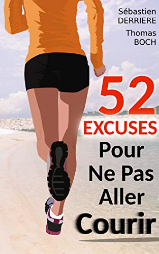 52 excuses pour ne pas aller courir (French Edition)