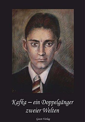 Kafka - Ein Doppelgänger zweier Welten: Anthologie