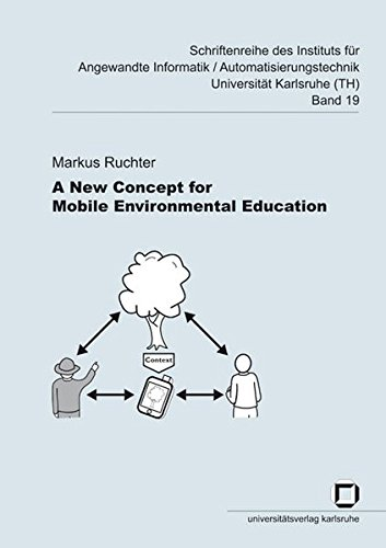 A new concept for mobile environmental education (Schriftenreihe des Instituts für Angewandte Informatik - Automatisierungstechnik, Universität Karlsruhe (TH))