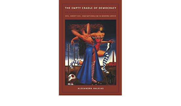 Abortion cradle democracy empty greece in modern nationalism sex