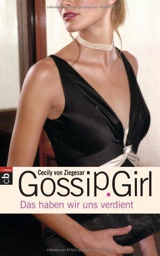 Gossip Girl 10. Das haben wir uns verdient.