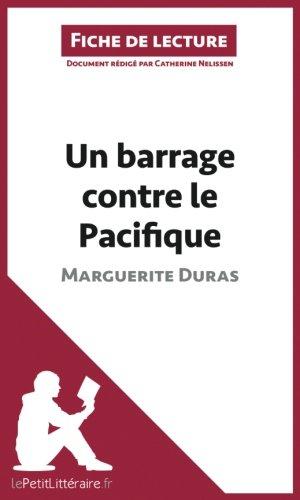 Un barrage contre le Pacifique de Marguerite Duras (Fiche de lecture): Résumé complet et analyse détaillée de l'oeuvre