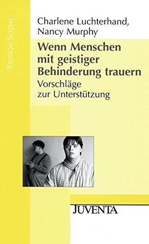 Wenn Menschen mit geistiger Behinderung trauern.: Vorschläge zur Unterstützung. (Edition Sozial)