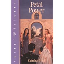 Petal Power (Secret Sisters, No. 8) by Sandra Byrd (1999-03-16)