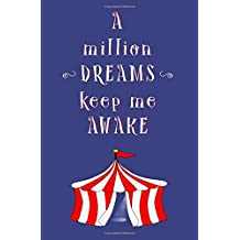 A Million Dreams Keep Me Awake: Blank Journal and Movie Quote