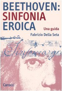 Beethoven: Sinfonia Eroica. Una guida