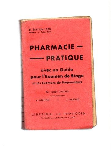 Manuel de pharmacie pratique : Avec un Guide pour l'examen de stage et pour les examens du C.A.P. et du B.P. des préparateurs, par Joseph Gastard,... 7e édition