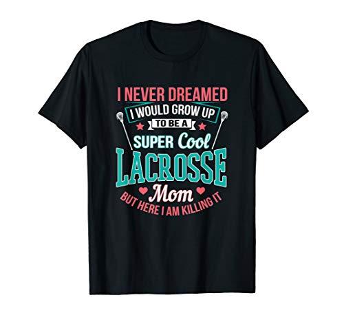 Lacrosse Mom-t-shirt (Super Cool Lacrosse Mom T-Shirt Here I Am Töten es Hemd T-Shirt)