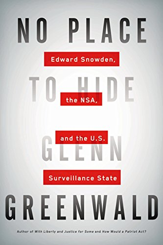 No Place to Hide: Edward Snowden, the NSA and the U.S. Surveillance State por Glenn Greenwald