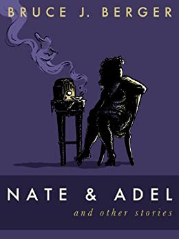 Nate and Adel and Other Stories (English Edition) par [Berger, Bruce J.]