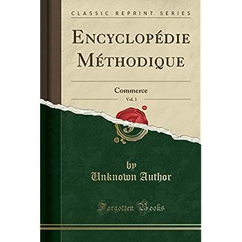 Encyclopédie Méthodique, Vol. 3: Commerce (Classic Reprint)