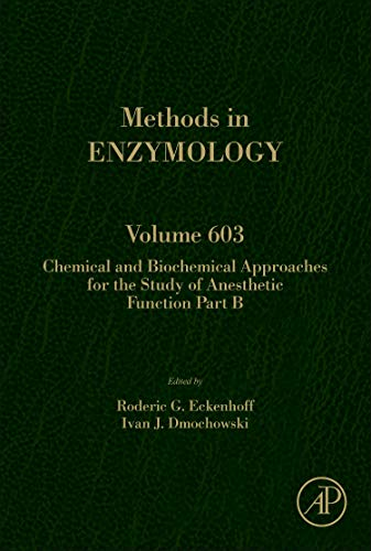 Chemical and Biochemical Approaches for the Study of Anesthetic Function Part B (Volume 603) (Methods in Enzymology (Volume 603), Band 603)