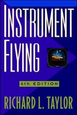 [Instrument Flying] (By: Richard L. Taylor) [published: September, 1997]