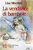 Scarica Libro La venditrice di bambole Quando gli adulti non smettono di giocare e di sognare (PDF,EPUB,MOBI) Online Italiano Gratis