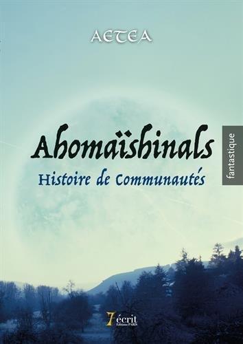 Ahomaïshinals : Histoire de communautés par Aetea