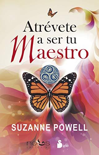 Atrévete a ser tu maestro (Autoayuda (sirio)) por SUZANNE POWELL