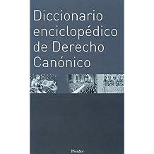 Diccionario enciclopédico de Derecho Canónico (Enciclopedia de Teología e Iglesia)