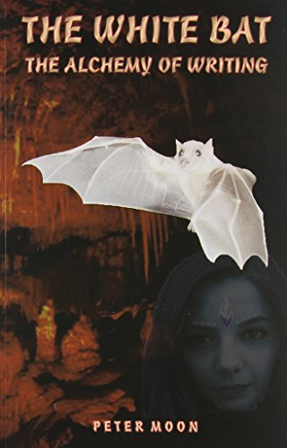 The White Bat: The Alcchemy of Writing -