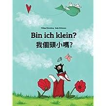 Bin ich klein? Wo gètóu xiao ma?: Deutsch-Taiwanesisch/Taiwanesisches Mandarin Chinesisch: Zweisprachiges Bilderbuch zum Vorlesen für Kinder ab 3-6 ... Mandarin/Chinese/Guoyu Edition)