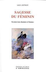 Sagesse du féminin : En nous tous, hommes et femmes