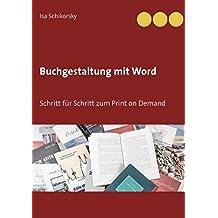 Buchgestaltung mit Word: Schritt für Schritt zum Print on Demand
