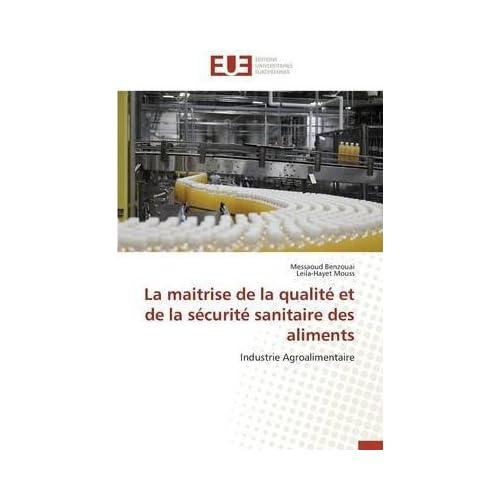 [(La Maitrise de La Qualite Et de La Securite Sanitaire Des Aliments)] [By (author) Benzouai Messaoud ] published on (December, 2014)