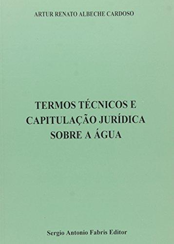 Termos Técnicos e Capitulação Jurídica Sobre a Água (Em Portuguese do Brasil) Termos De Agua
