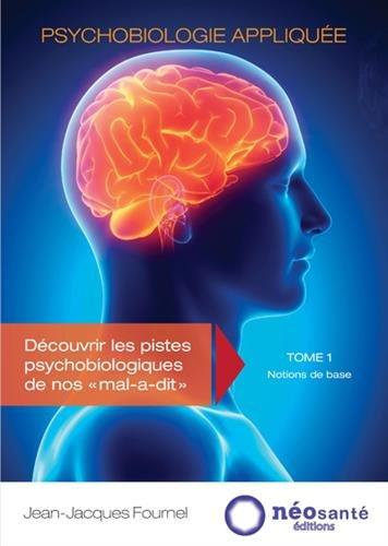 Psychobiologie appliquée - Tome I : Notions de base