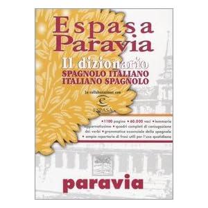 Espasa Paravia. Il dizionario spagnolo-italiano, i