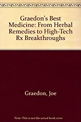 The Graedon's Best Medicine: From Herbal Remedies to High-Tech Rx Breakthroughs by Joe Graedon (1991-01-01)
