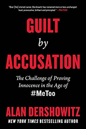 Guilt By Accusation The Challenge Of Proving Innocence In