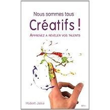 Nous sommes tous créatifs ! Apprenez à réaliser vos talents